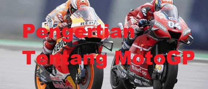 Pengertian Tentang MotoGP