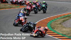Perjudian Pada Komunitas Pencinta Moto GP