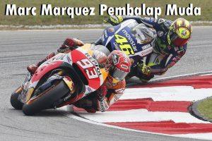 Marc Marquez Pembalap Muda
