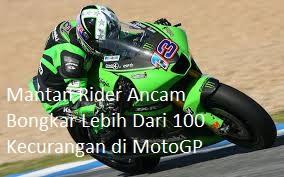 Mantan Rider Ancam Bongkar Lebih Dari 100 Kecurangan di MotoGP